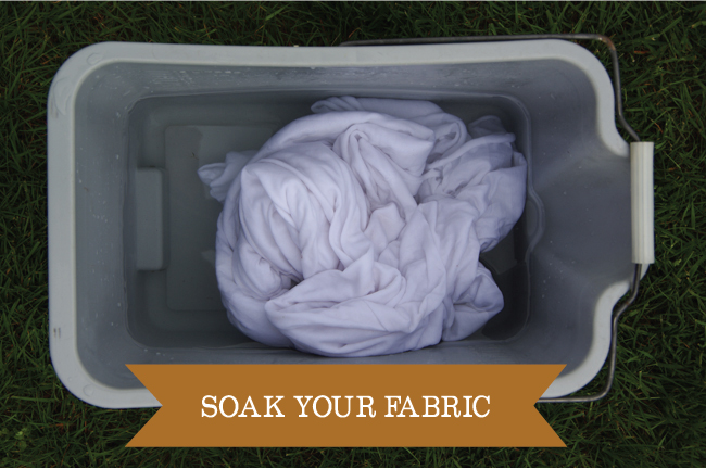 Dyeing - soak your fabric